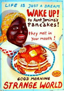 good morning strange world aunt jemima