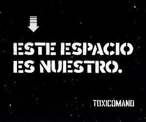 Toxicomano-Este-espacio-es-nuestro